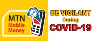 Mobile Money MTN Says Be Vigilant During COVID-19