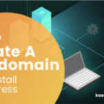 How To Create A Subdomain And Install WordPress